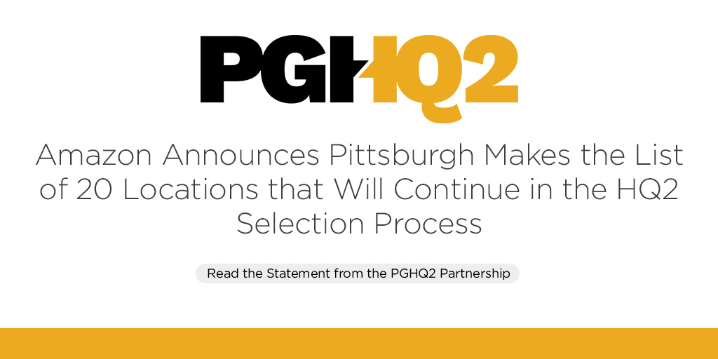 PGHQ2 – Amazon Announces Pittsburgh Makes the List of 20 Locations that Will Continue in the HQ2 Selection Process