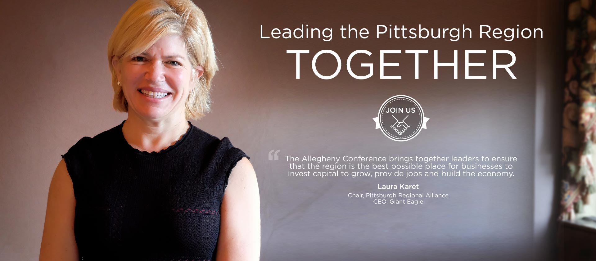 Laura Karet – Chair, Pittsburgh Regional Alliance – CEO, Giant Eagle